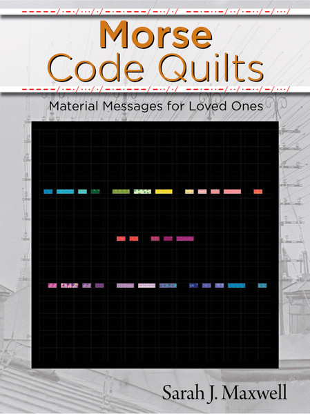 Morse Code Quilts Keepsake Quilting