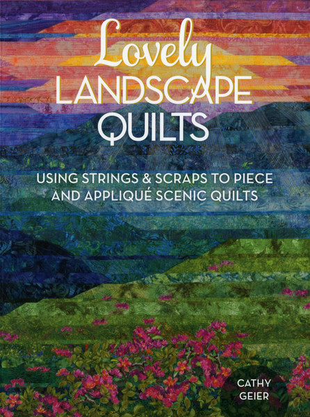 Lovely Landscape Quilts Softcover Keepsake Quilting